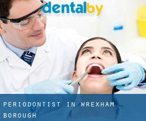 Periodontist in Wrexham (Borough)