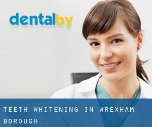 Teeth whitening in Wrexham (Borough)