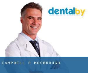Campbell R Mosbrough