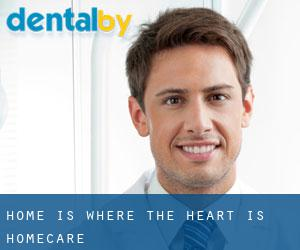 home is where the heart is homecare
