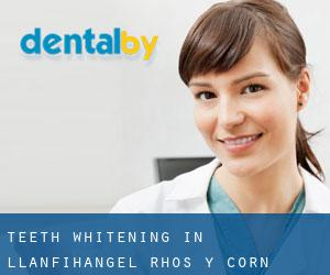 Teeth whitening in Llanfihangel-Rhos-y-corn